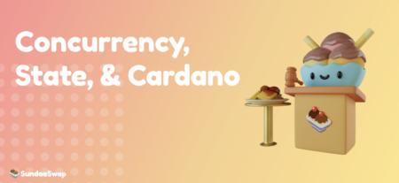 コミュニティが語るカルダノでの構築やeUTXO モデルの力について:並行性、ステート、そしてカルダノ